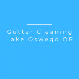 Gutter Cleaning Lake Oswego OR