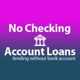 No Checking Account Loans