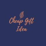 Cheap Gift Idea