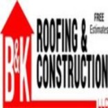 B&K Roofing & Construction LLC