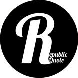 Republic Quote