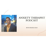 Anxiety Therapist Podcast